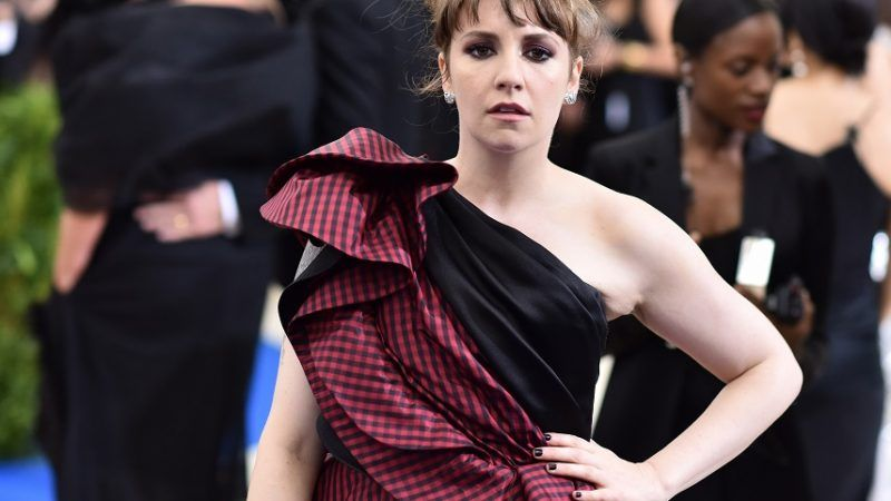 11af6d91356c Why You re All Wrong To Be Raging Against Lena Dunham – Reason.com