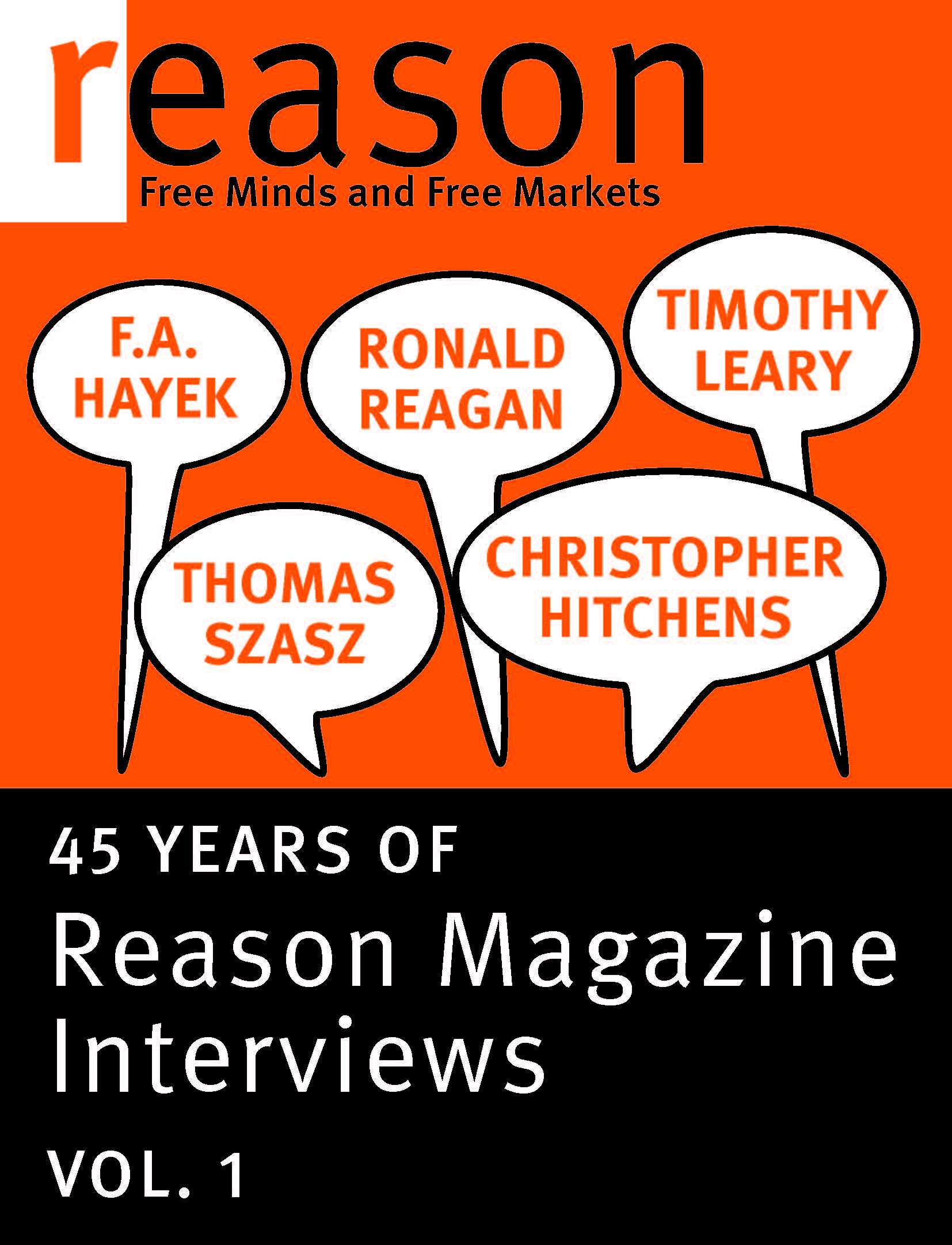 Reason Interviews F.A. Hayek, Ronald Reagan, Christopher Hitchens, Thomas Szasz, and Timothy Leary