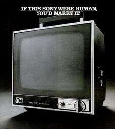 …and then, when you bought an HDTV, it would sue for alienation of affection.