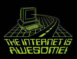 """Couldn't find a graphic that says """"the Internet is BADICAL."""" But I think we both know that it is."""