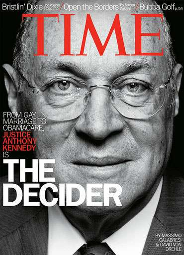Massimo Calabresi, David von Drehle declare Anthony Kennedy The Decider on the cover of Time Magazine.