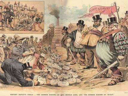 The Gilded Age was just like today, but with big bags of money.
