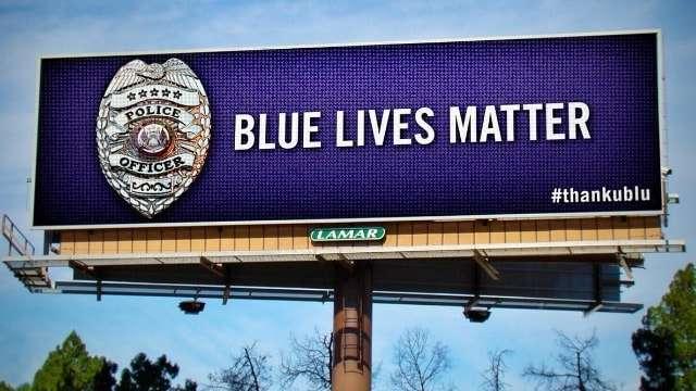 Blue Lives Matter billboard.