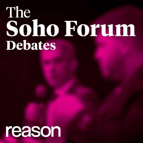 Reason Podcasts - The Soho Forum Debates